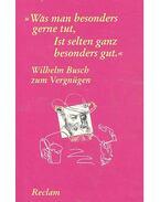 Wilhelm Busch zum Vergnügen - HARTMANN, KARL-HEINZ