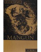 Mangún - Határ Győző
