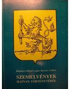 Szemelvények Hatvan történetéből - Kovács Gábor, Deményi-Dittel Lajos