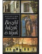 Beszélő házak és tájak - Hatvany Lajos, Gink Károly