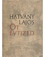 Öt évtized - Hatvany Lajos