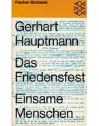 Das Friedensfest - Einsame Menschen - Hauptmann, Gerhart
