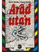 Arad után - Ki tudja merre? (dedikált) - Havas Henrik, Forró Tamás