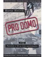 Pro Domo - Havas Henrik