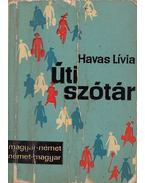 Magyar-német német-magyar útiszótár - Havas Lívia