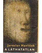 A láthatatlan - Havlicek, Jaroslav
