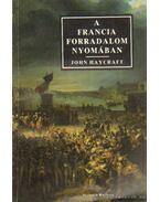 A francia forradalom nyomában - Haycraft, John