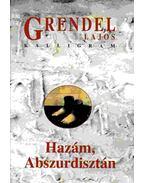 Hazám, Abszurdisztán I. kötet - Grendel Lajos