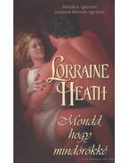 Mondd, hogy mindörökké - Heath, Lorraine