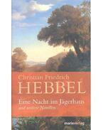 Eine Nacht im Jägerhaus und weitere Novellen - HEBBEL, CHRISTIAN FRIEDRICH