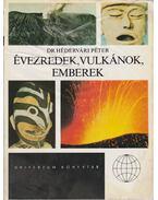 Évezredek, vulkánok, emberek - Hédervári Péter