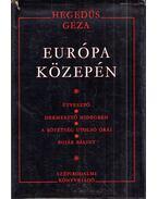 Európa közepén I. - Hegedüs Géza