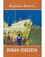Dunán-tengeren - Hegedűs Hubert
