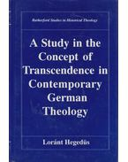 A Study in the Concept of Transcendence in Contemporary German Theology (dedikált) - Hegedüs Loránt