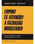 Fixpont és egyensúly a gazdasági modellekben - Hegedüs Miklós, Zalai Ernő