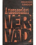 A tiszaeszlári vérvád - Hegedűs Sándor