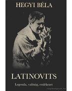 Lativovits Legenda, valóság, emlékezet - Hegyi Béla