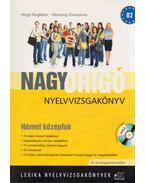 Nagy Origó nyelvvizsgakönyv - Német középfok - Hegyi Boglárka, Hornung Zsuzsanna