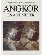 Angkor és a khmerek - Hegyi Gábor, Jelen János