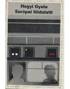 Európai földalatti (Dedikált) - Hegyi Gyula