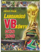 Labdarúgó VB könyv 1930-2010 - Hegyi Iván