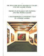 A magyarországi új festészet útjai és a Fészek Galéria - Hegyi Lóránd