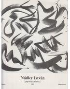 Nádler István gyűjteményes kiállítása 1985 - Hegyi Lóránd