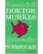 Doktor Murkes gesammeltes Schweigen - Heinrich Böll