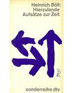 Hierzulande Aufsätze zur Zeit - Heinrich Böll