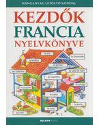Kezdők francia nyelvkönyve - Helen Davies , Francoise Holmes, Székely Ervin