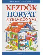 Kezdők horvát nyelvkönyve - Helen Davies , Szilágyi Erzsébet