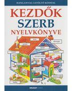 Kezdők szerb nyelvkönyve - Helen Davies , Urkom Aleksander