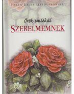 Örök emlékül, ajándék a szerelmemnek - Helen Exley
