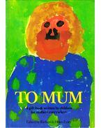 To Mum - Helen Exley