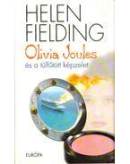Olivia Joules és a túlfűtött képzelet - Helen Fielding