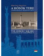 A Hősök tere - The Heroes' square - Helgert Imre, Négyesi Lajos