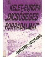 Kelet-Európa dicsőséges forradalmai - Heller Ágnes, Fehér Ferenc