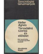 Társadalmi szerep és előítélet - Heller Ágnes