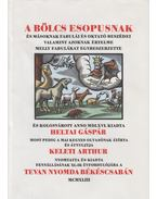 A bölcs Esopusnak és másoknak fabulái és oktató beszédei - Heltai Gáspár