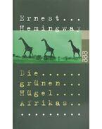 Die grünen Hügel Afrikas - Hemingway, Ernest
