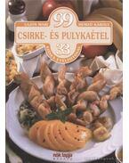 99 csirke- és pulykaétel 33 színes ételfotóval - Hemző Károly, Lajos Mari