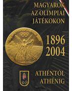 Magyarok az olimpiai játékokon 1896-2004 - Hencsei Pál, Ivanics Tibor, Takács Ferenc, Vad Dezső