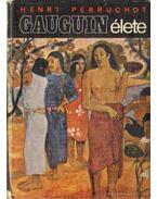 Gauguin élete - Henri Perruchot