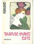 Toulouse-Lautrec élete (dedikált) - Henri Perruchot