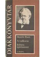 A vadkacsa / Solness építőmester - Henrik Ibsen