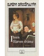 Három dráma - Henrik Ibsen