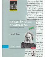 Babaház (Nóra) / A vadkacsa - Henrik Ibsen, Kúnos László (szerk.)