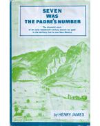 Seven Was the Padre's Number - Henry James
