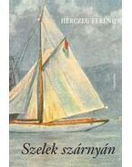 Szelek szárnyán - Herczeg Ferenc