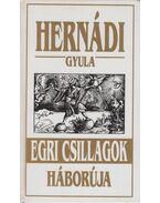 Egri csillagok háborúja - Hernádi Gyula